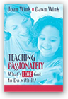 Teaching Passionately